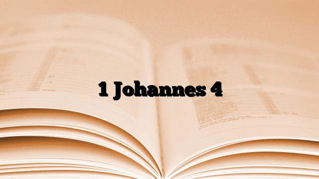1 Johannes 4