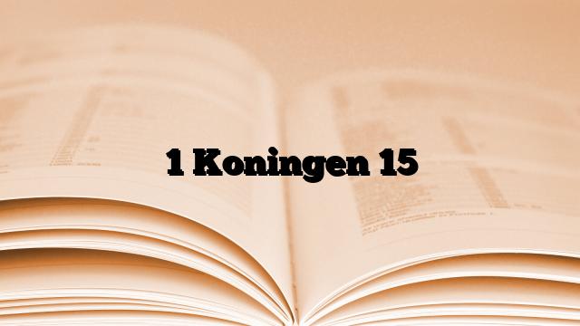 1 Koningen 15
