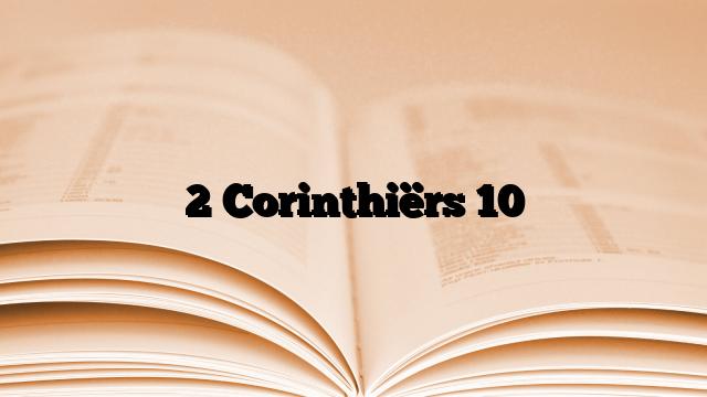 2 Corinthiërs 10