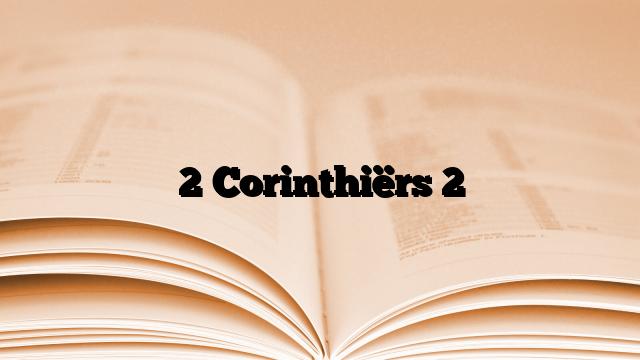 2 Corinthiërs 2