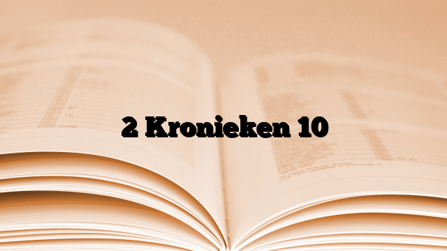 2 Kronieken 10