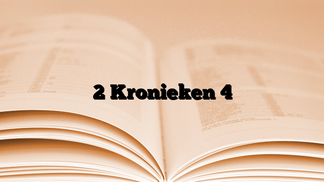 2 Kronieken 4