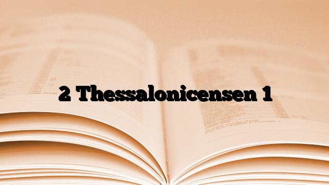2 Thessalonicensen 1
