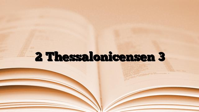 2 Thessalonicensen 3