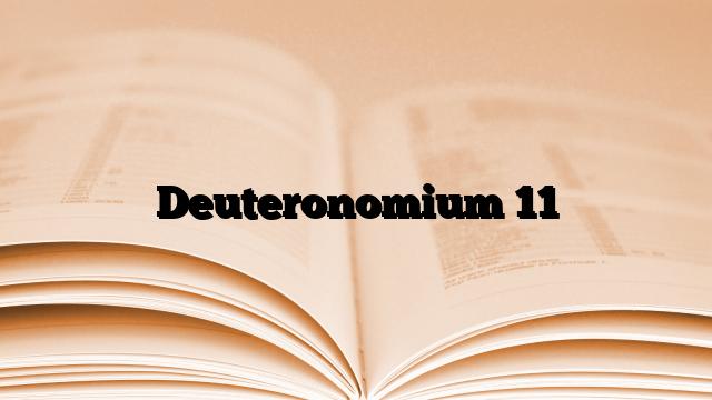 Deuteronomium 11