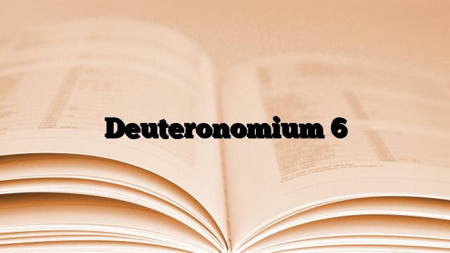 Deuteronomium 6