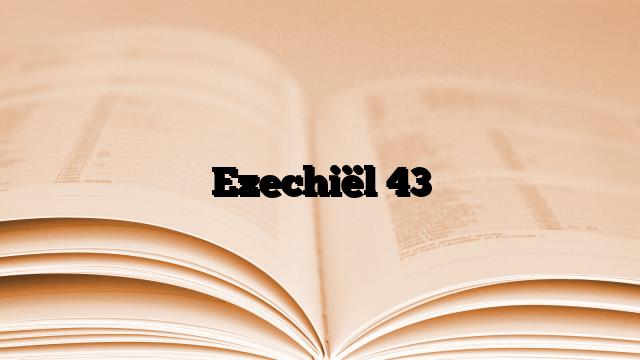 Ezechiël 43