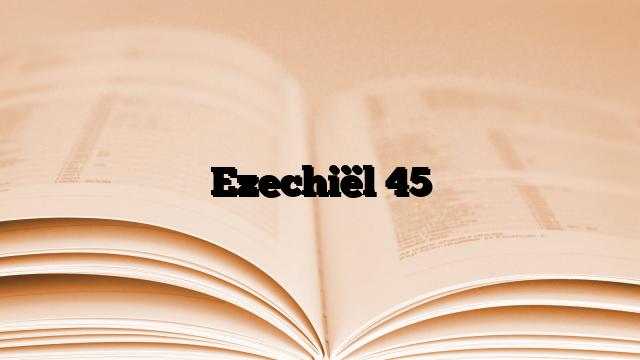 Ezechiël 45