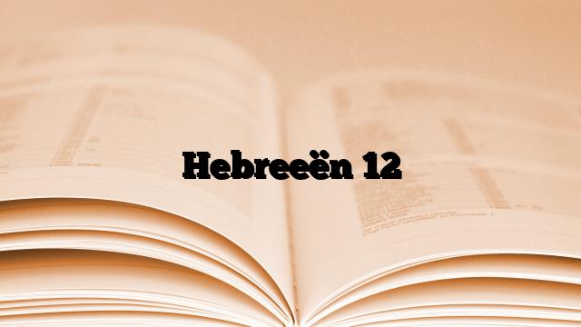 Hebreeën 12