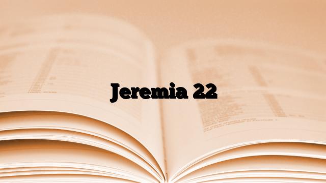 Jeremia 22