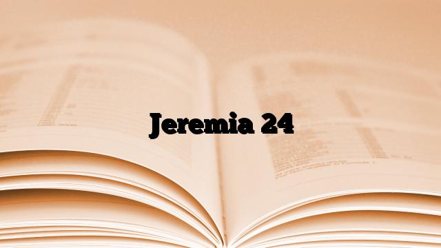 Jeremia 24