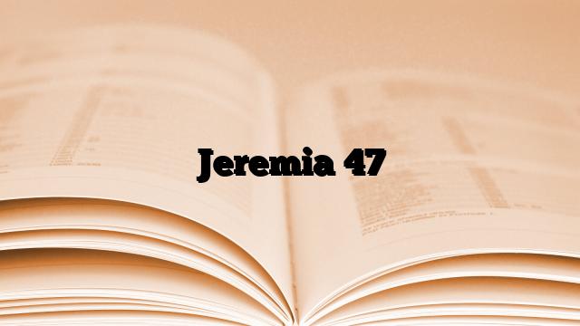 Jeremia 47