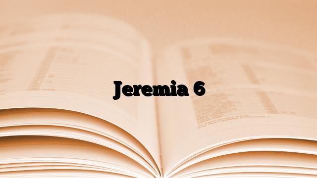 Jeremia 6
