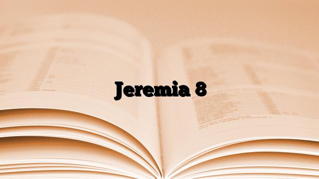 Jeremia 8