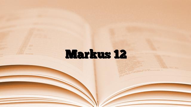 Markus 12