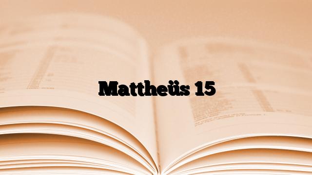 Mattheüs 15