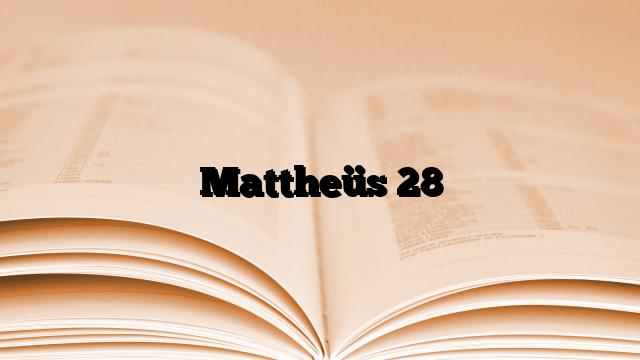 Mattheüs 28