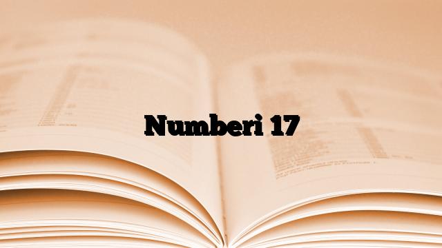 Numberi 17