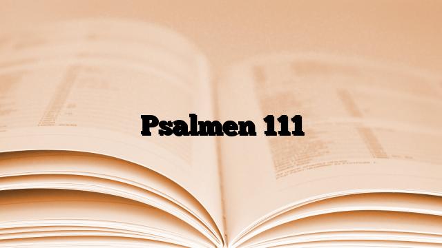 Psalmen 111
