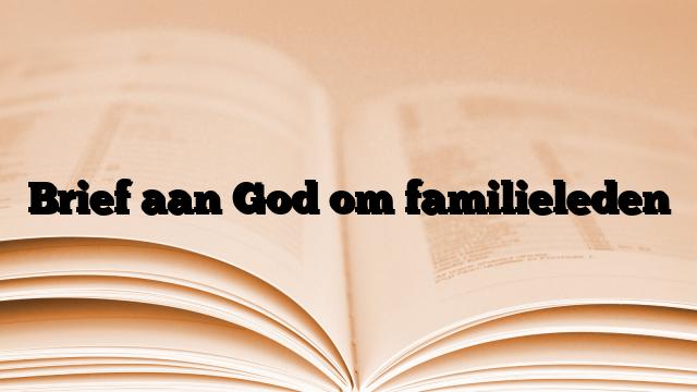 Brief aan God om familieleden