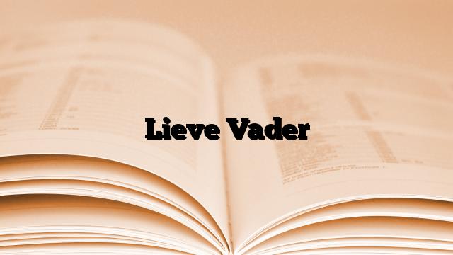 Lieve Vader